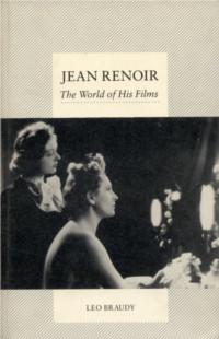 Jean Renoir The World Of His Films Leo Braudy