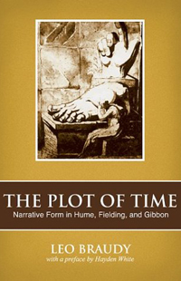 The Plot Of Time Narrative Form In Hume Fielding And Gibbon Leo Braudy